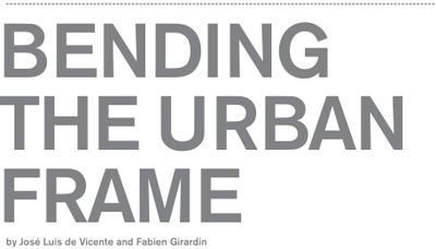 Bending the urban frame