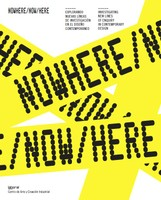 Catalogue: Nowhere/Now/Here