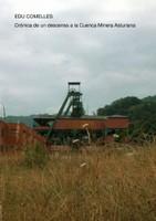Crónica de un descenso a la Cuenca Minera Asturiana por Edu Comelles